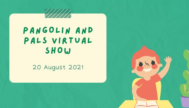 Pangolin and Pals Virtual Show (A Home for You and Me)